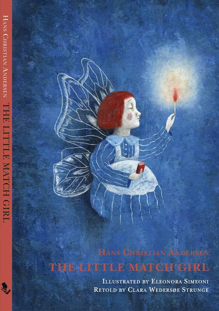 The Little Match Girl (retold) af H.C. Andersen og Clara Wedersøe Strunge
