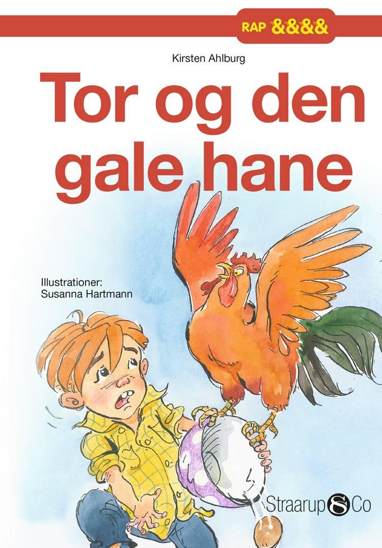 Tor og den gale hane af Kirsten Ahlburg