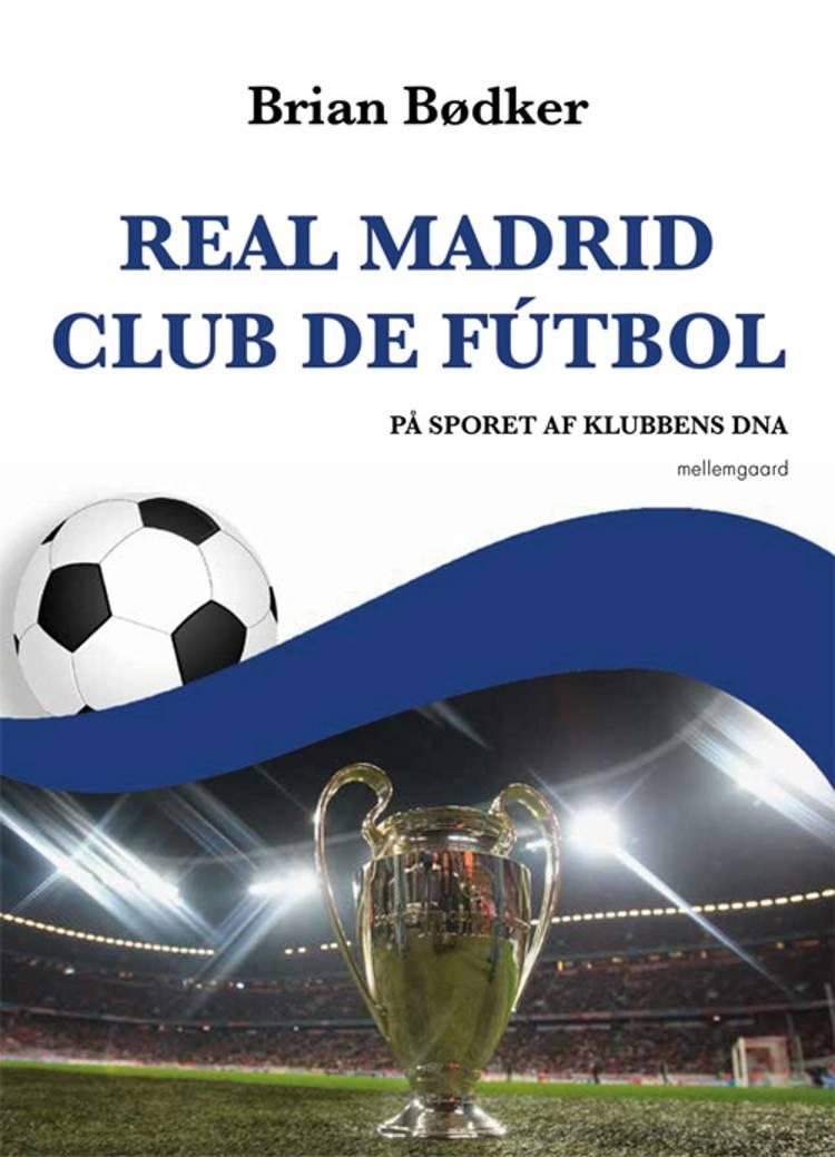 Real Madrid Club de Fútbol af Brian Bødker