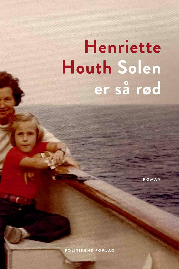 Solen er så rød af Henriette Houth