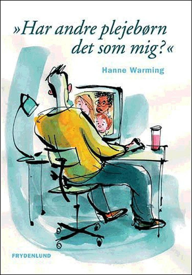 Har andre plejebørn det som mig? af Hanne Warming