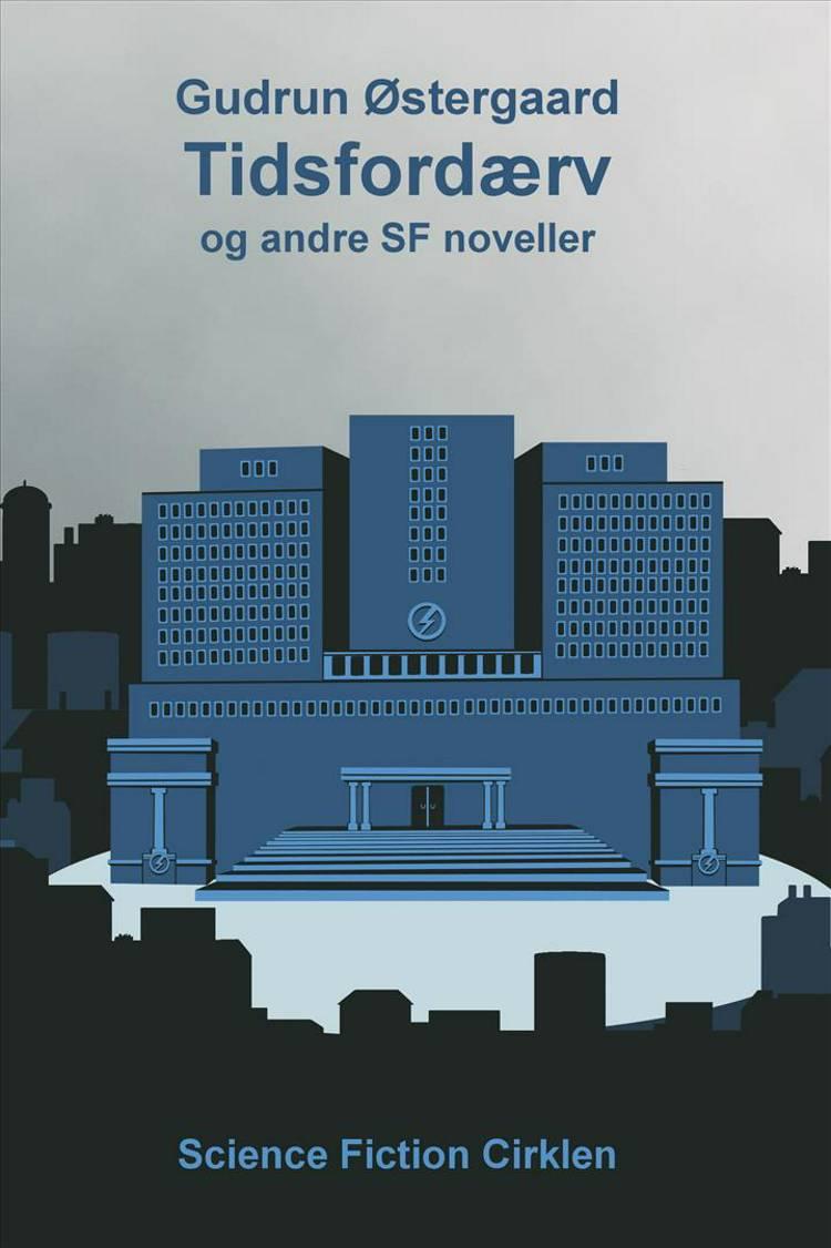 Tidsfordærv og andre SF noveller af Gudrun Østergaard