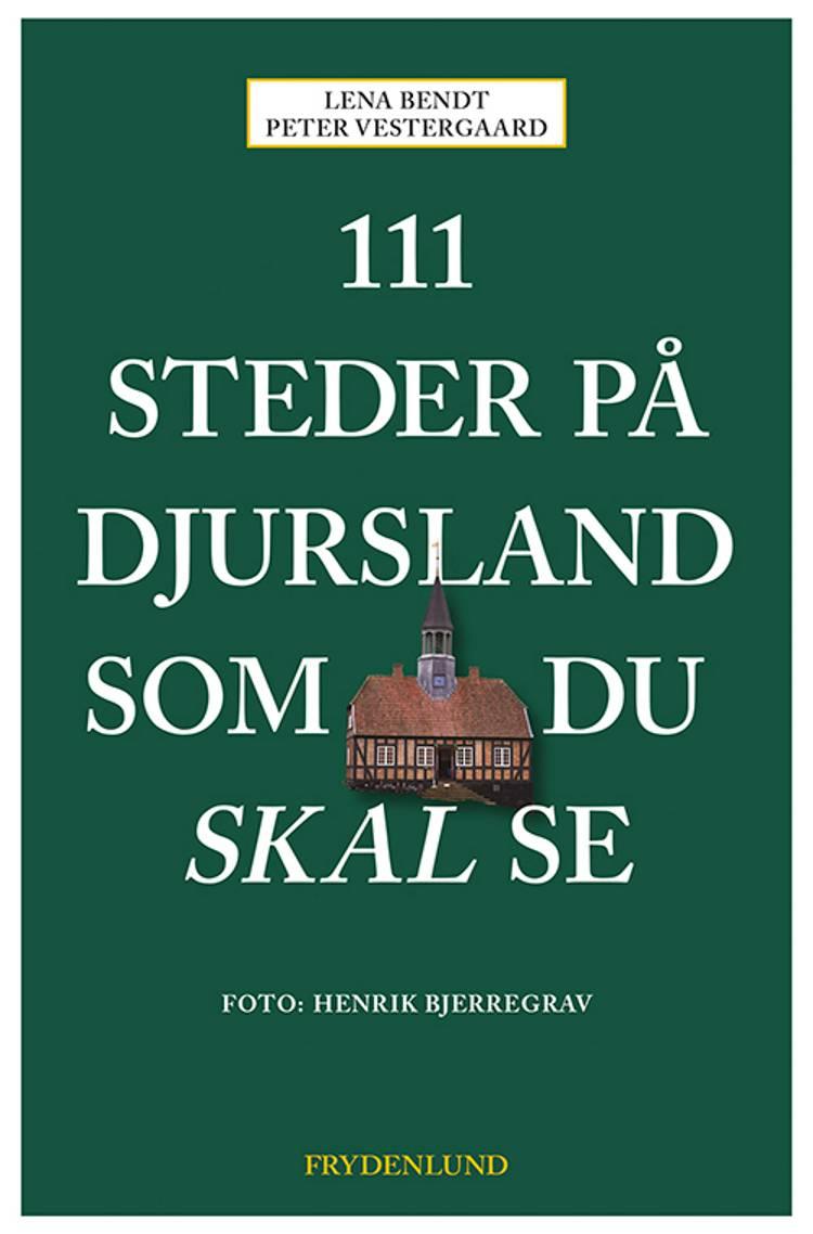 111 steder på Djursland som du skal se af Peter Vestergaard og Lena Bendt