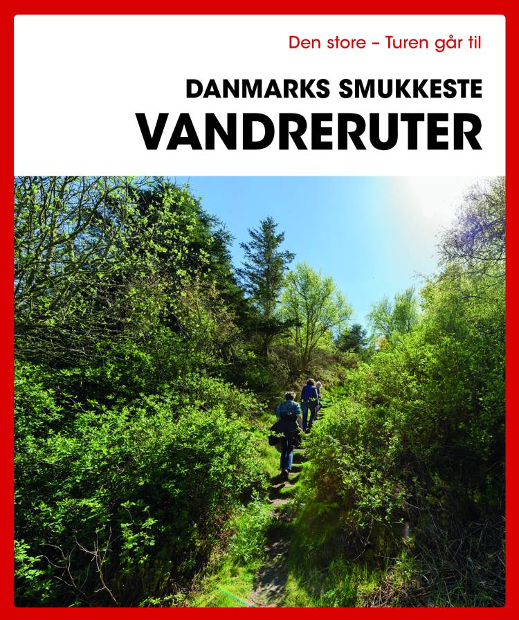 Den store Turen går til Danmarks smukkeste vandreruter af Gunhild Riske
