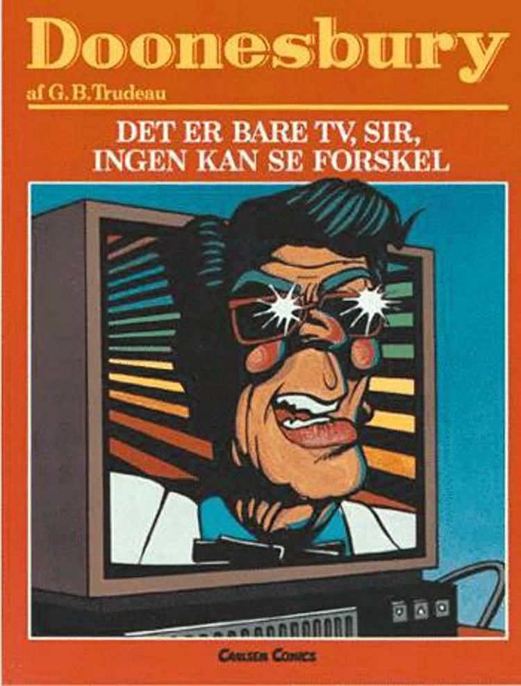 Det er bare TV, sir, ingen kan se forskel af Garry Trudeau
