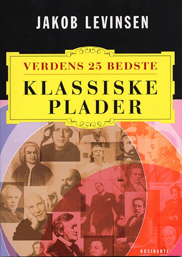 Verdens 25 bedste klassiske plader af Jakob Levinsen