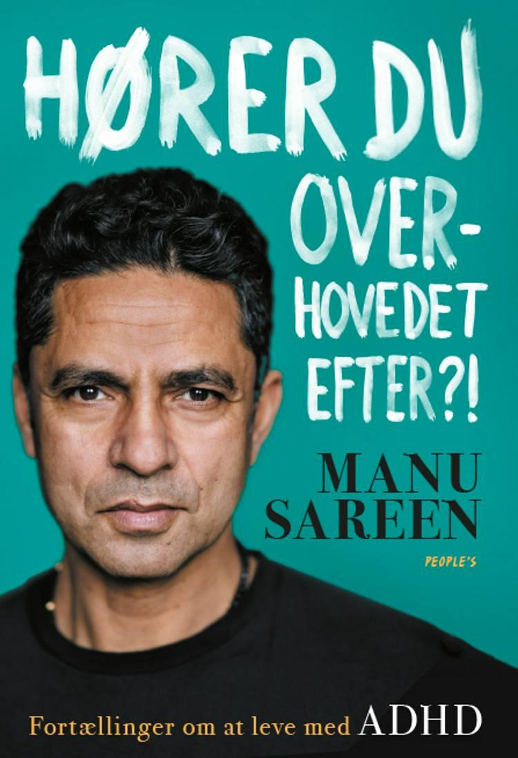 Hører du overhovedet efter?! af Manu Sareen