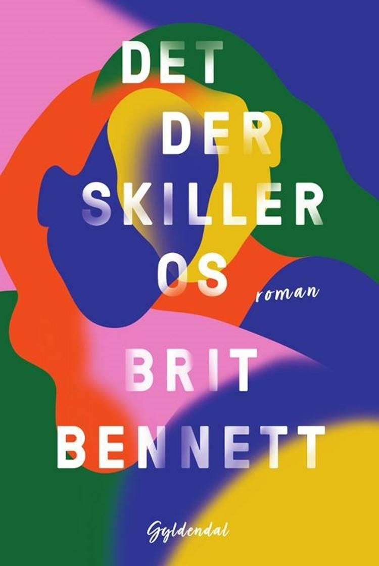 Det der skiller os af Brit Bennett
