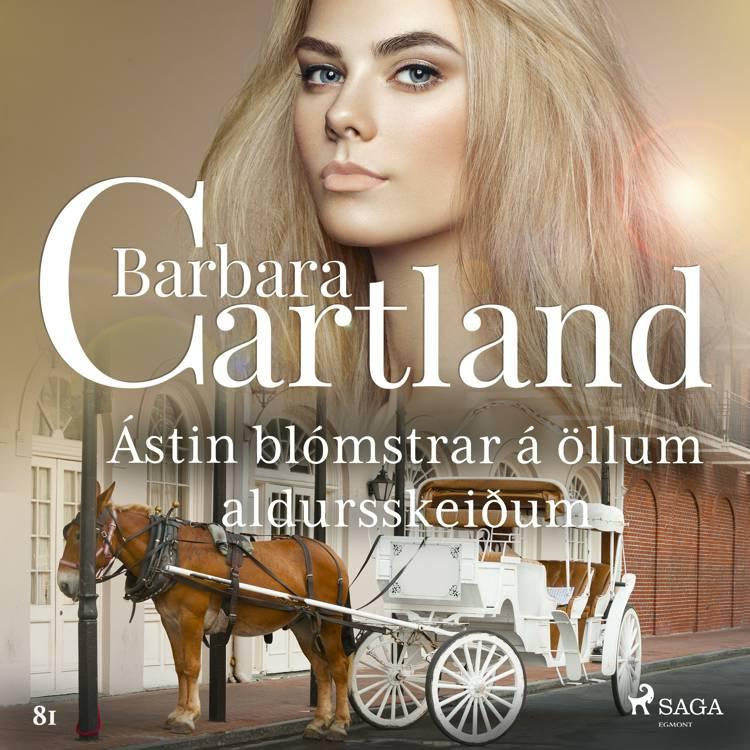 Ástin blómstrar á öllum aldursskeiðum (Hin eilífa sería Barböru Cartland 7) af Barbara Cartland
