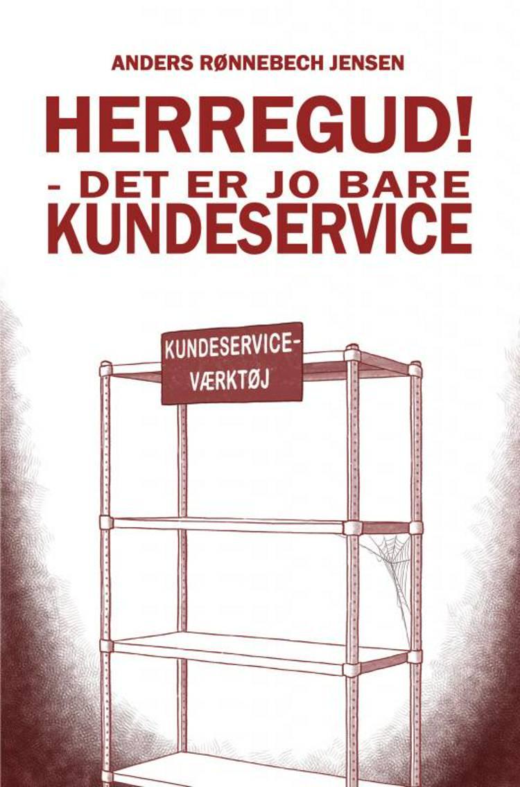 Herregud! Det er jo bare kundeservice af Anders Rønnebech Jensen
