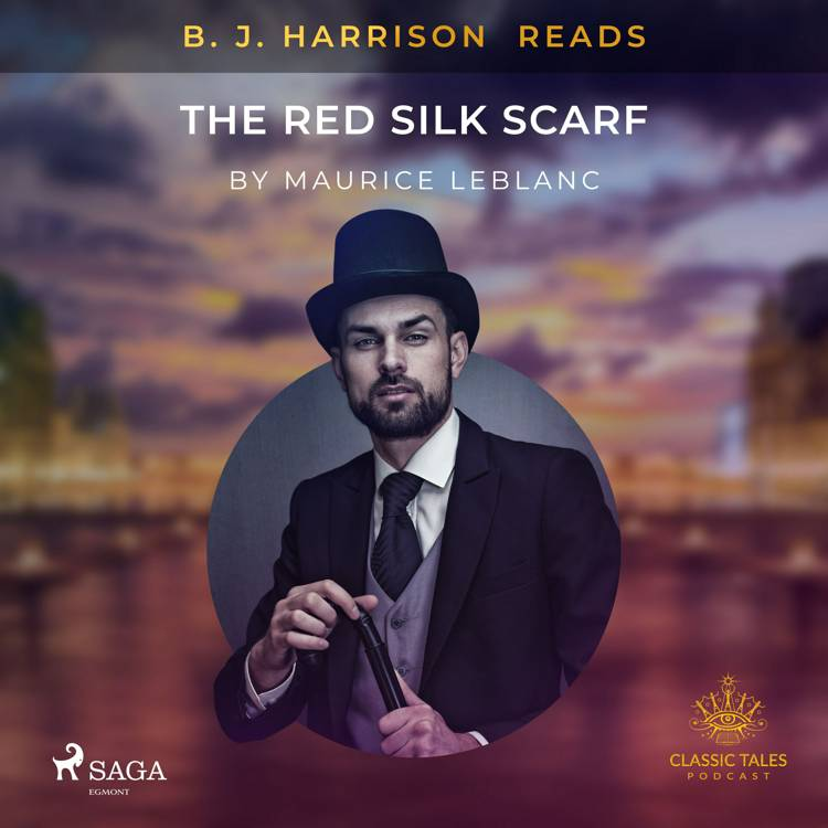 B. J. Harrison Reads The Red Silk Scarf af Maurice Leblanc