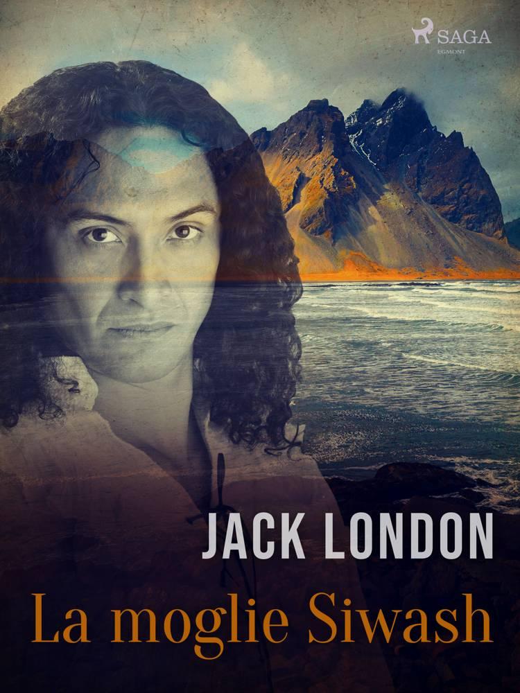 La moglie Siwash af Jack London