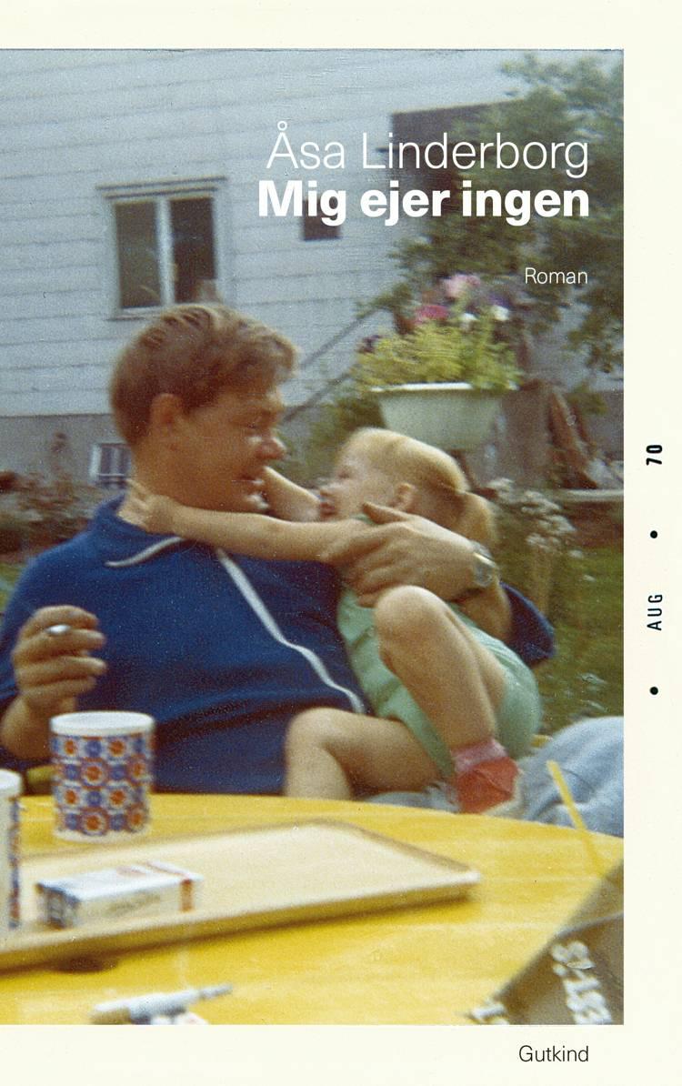 Mig ejer ingen af Åsa Linderborg