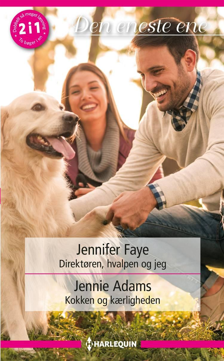 Direktøren, hvalpen og jeg / Kokken og kærligheden af Jennifer Faye og Jennie Adams