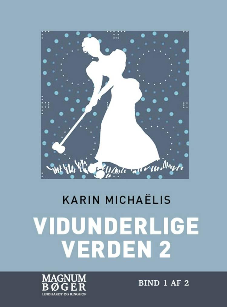 Vidunderlige verden 2 af Karin Michaëlis