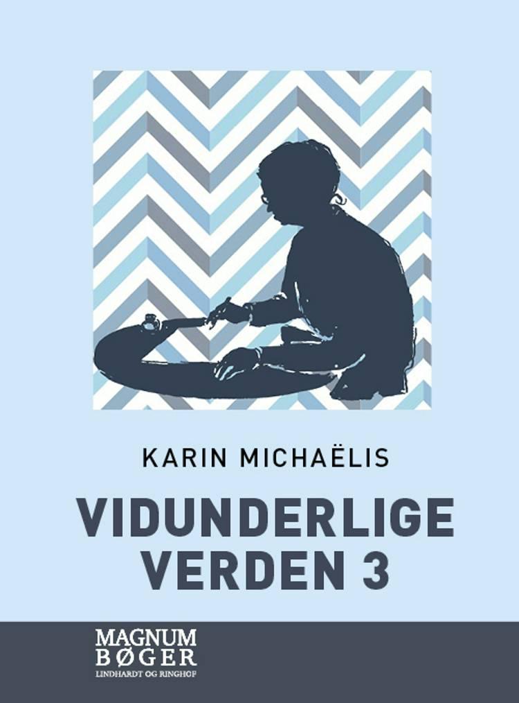 Vidunderlige verden 3 af Karin Michaëlis
