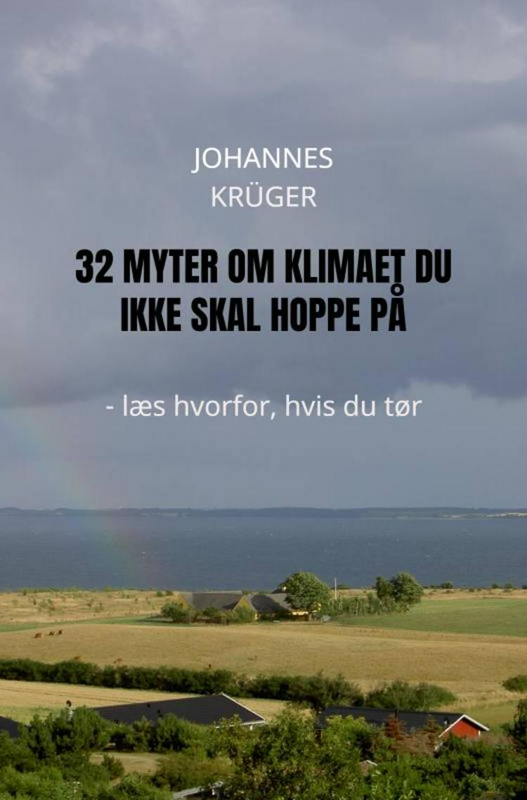 32 Myter om klimaet du ikke skal hoppe på af Johannes Krüger