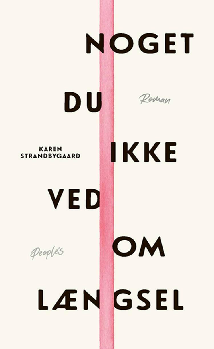 Noget du ikke ved om længsel af Karen Strandbygaard