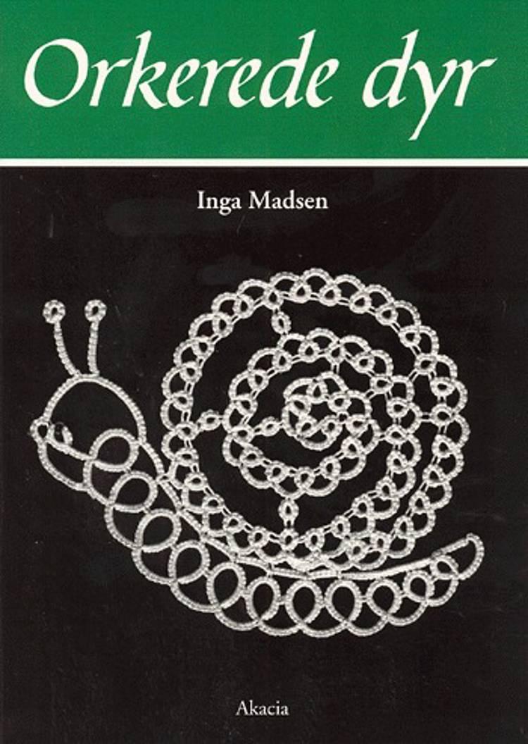Orkerede dyr af Inga Madsen