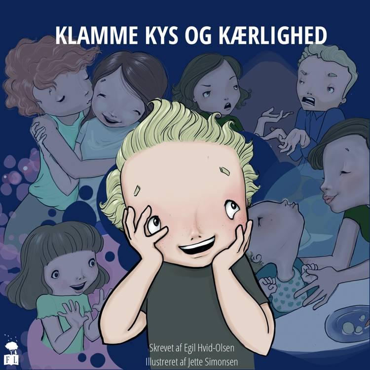 Klamme kys og kærlighed af Egil Hvid-Olsen