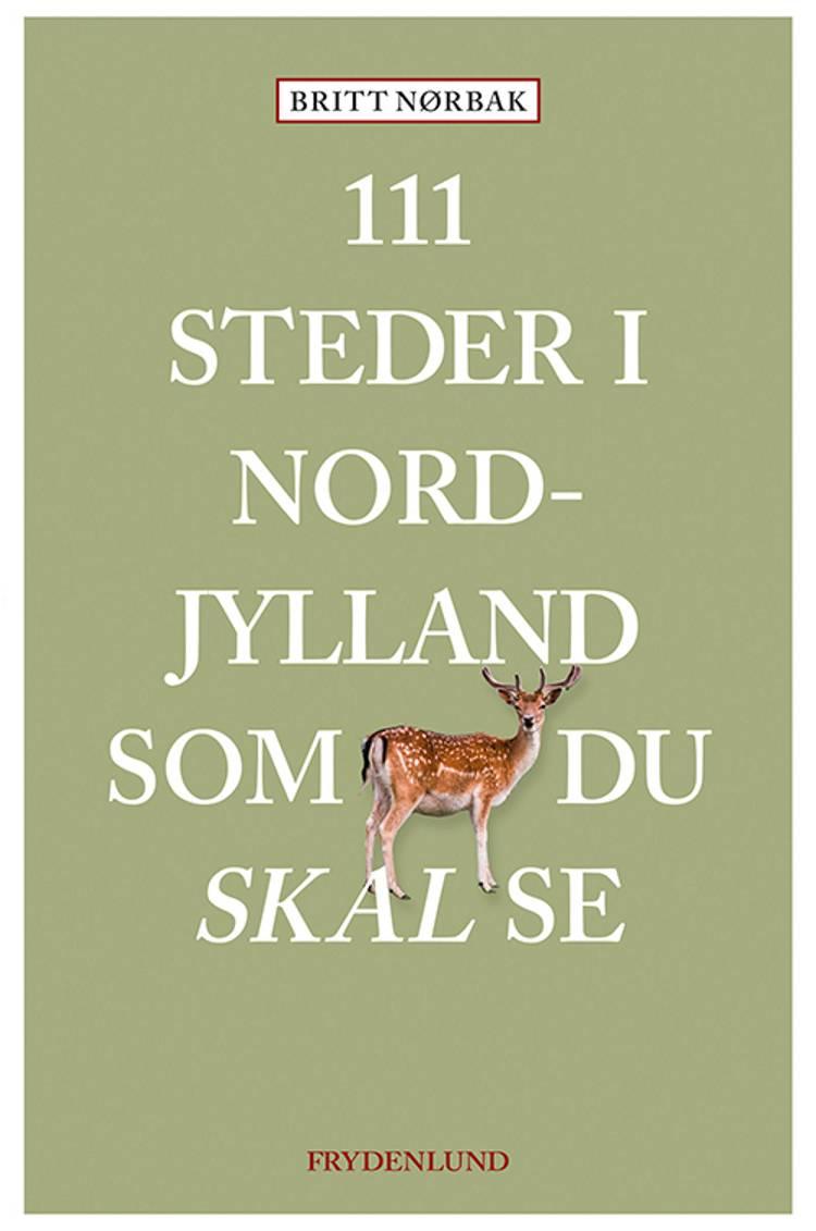 111 steder i Nordjylland som du skal se af Britt Nørbak