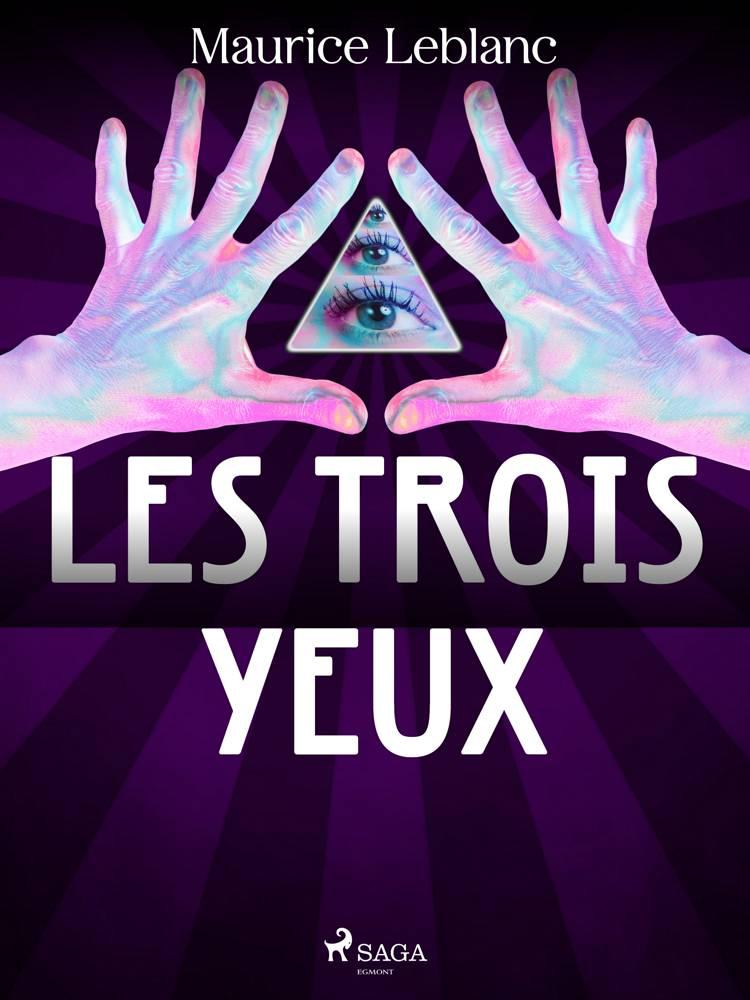 Arsène Lupin -- Les Trois Yeux af Maurice Leblanc