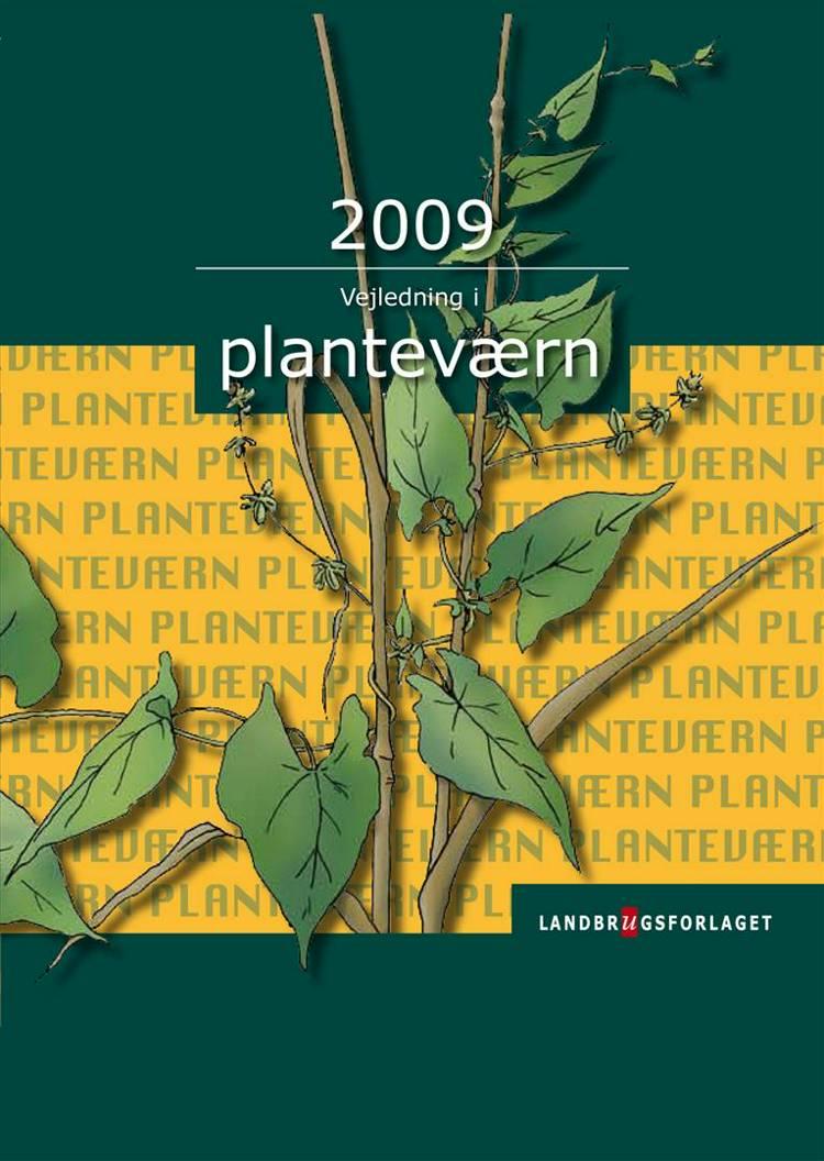 Vejledning i planteværn. Årgang 2009 af Aarhus Universitet, Dansk Landbrugsrådgivning og Landscentret m.fl.