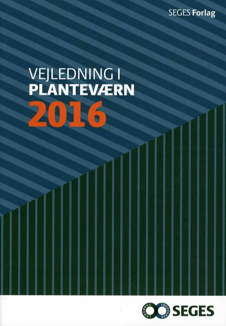 Vejledning i planteværn. Årgang 2016 af Ghita Cordsen Nielsen, Poul Henning Petersen og Stig Feodor Nielsen m.fl.