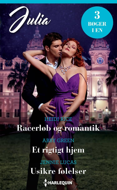 Racerløb og romantik / Et rigtigt hjem / Usikre følelser af Abby Green, Jennie Lucas og Heidi Rice