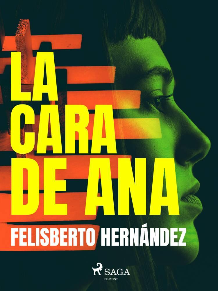 La cara de Ana af Felisberto Hernández