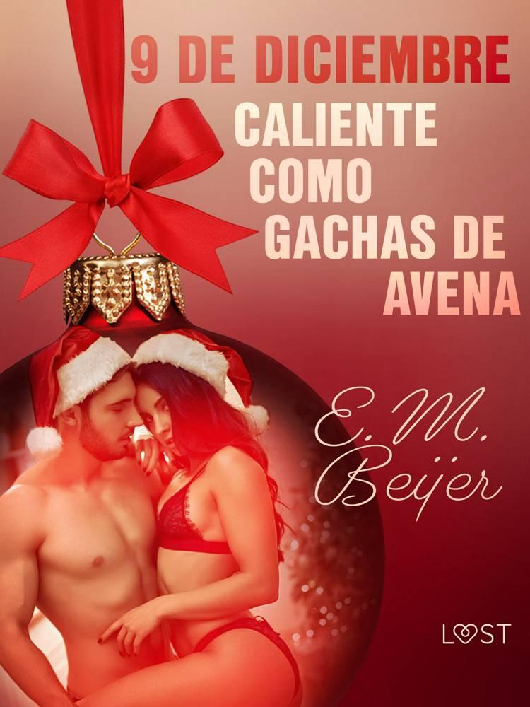 9 de diciembre: Caliente como gachas de avena af E. M. Beijer