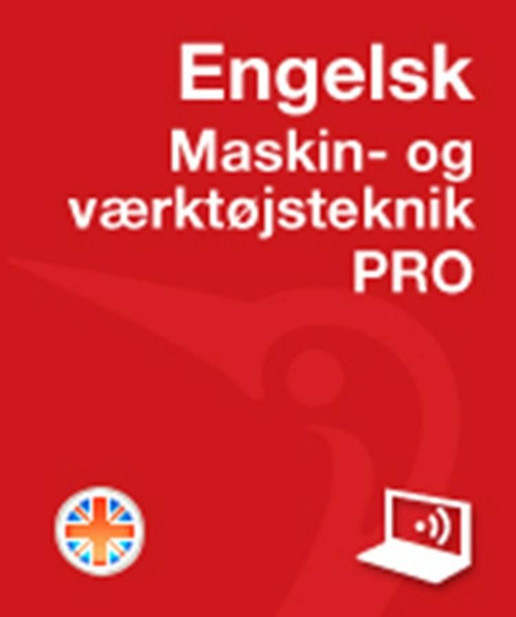 Engelsk PRO Maskin- og værktøjsteknik Online af Thomas Arentoft Nielsen og Jørgen Høedt