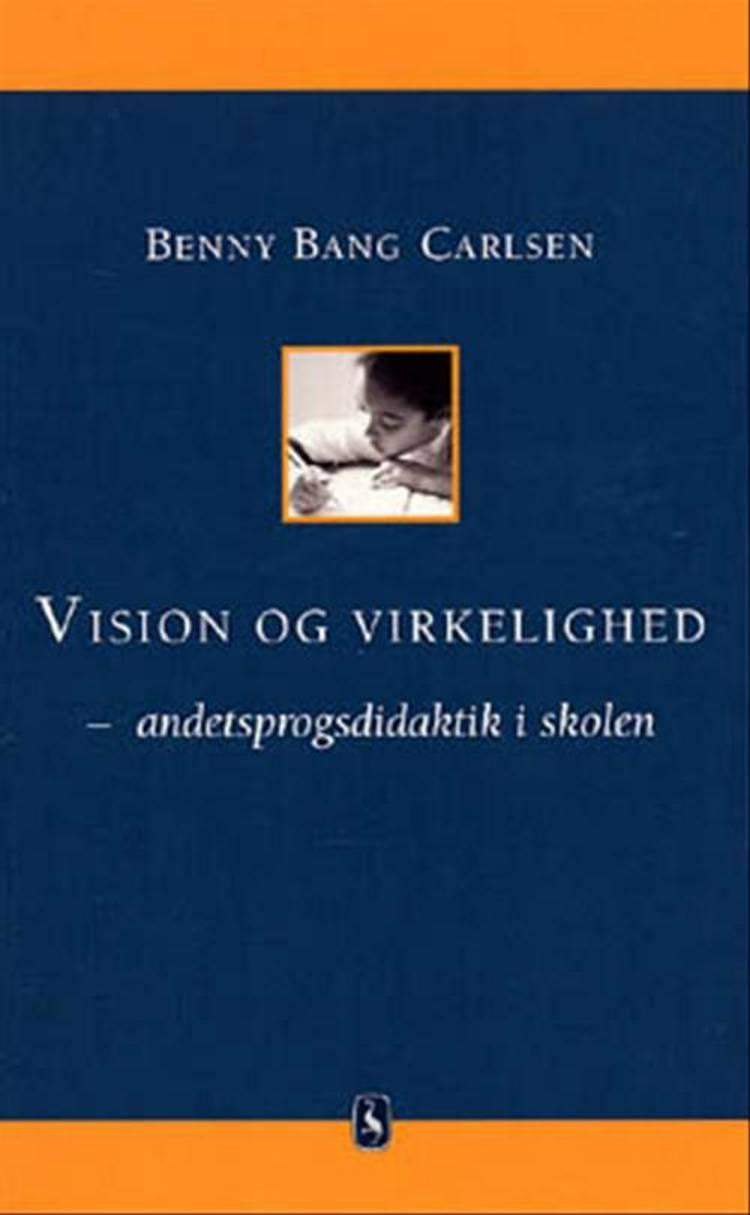 Vision og virkelighed e-bog af Benny Bang Carlsen