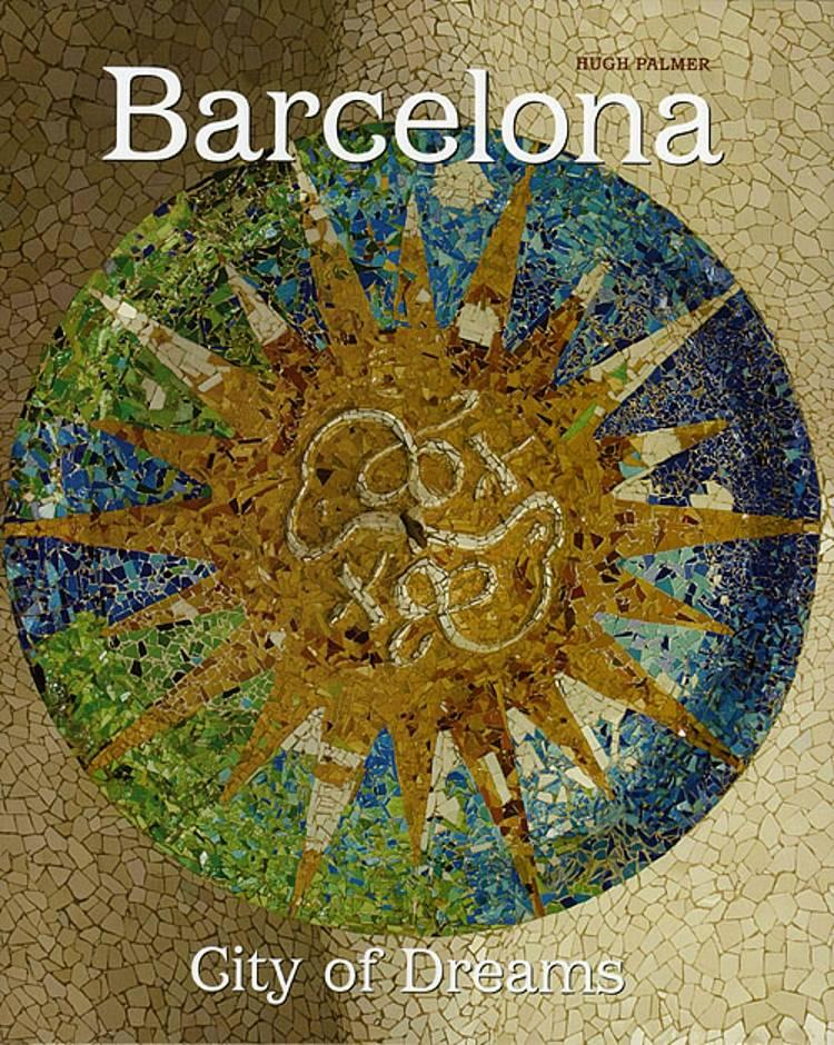 Barcelona City of Dreams af Hugh Palmer