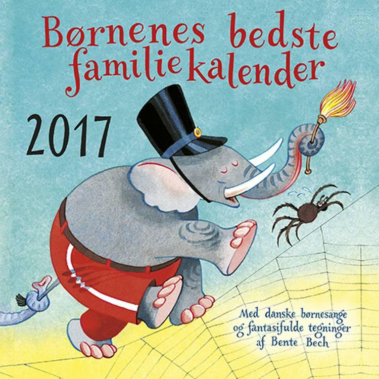 Børnenes bedste familiekalender 2017 af Bente Bech