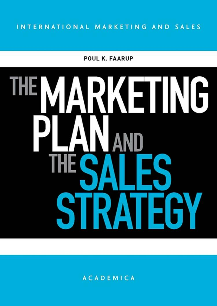 The Marketing Plan and the Sales Strategy af Poul K. Faarup