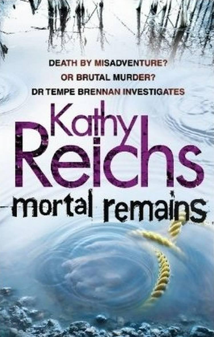 Mortal Remains af Kathy Reichs