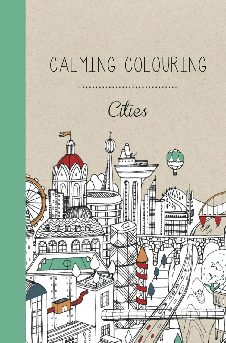 Calming Colouring CITIES af Rosie Goodwin og Alice Chadwick