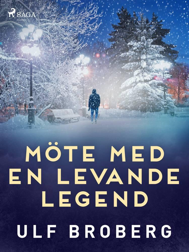 Möte med en levande legend af Ulf Broberg