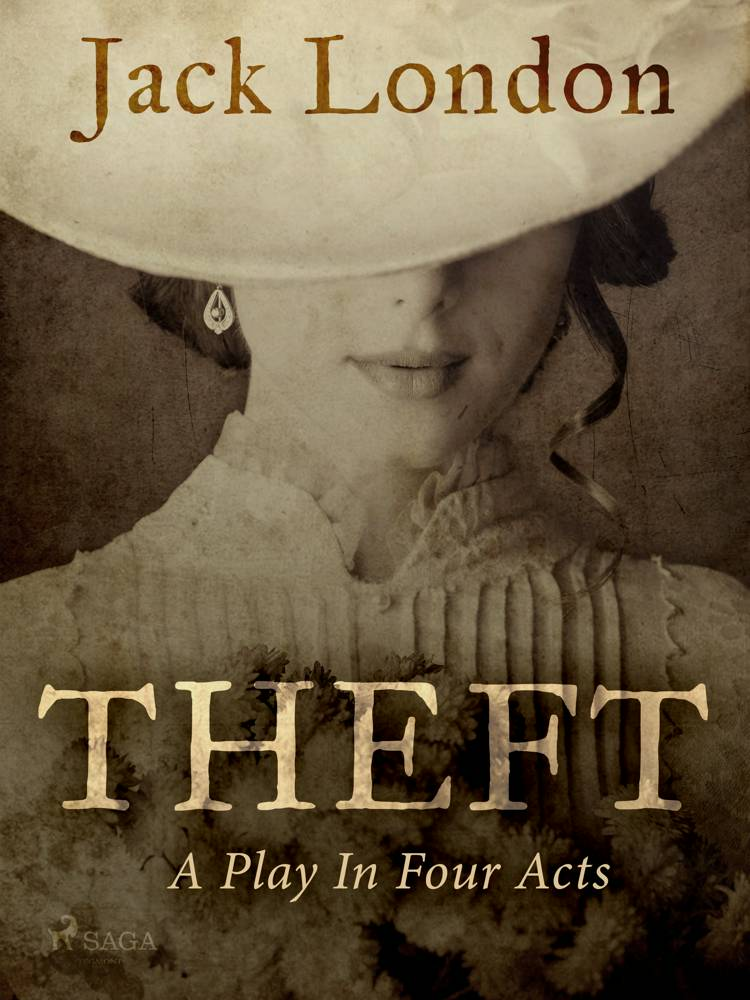 Theft: A Play In Four Acts af Jack London