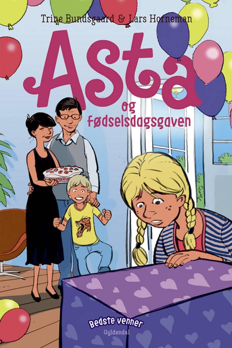 Asta og fødselsdagsgaven af Trine Bundsgaard