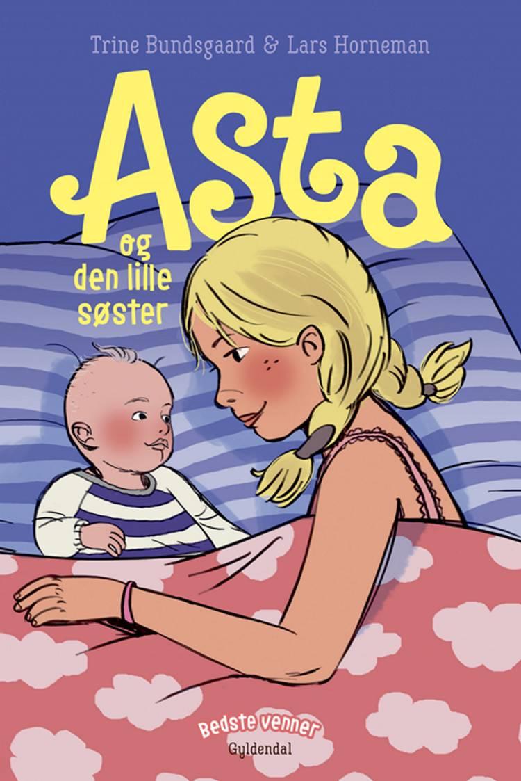Asta og den lille søster af Trine Bundsgaard