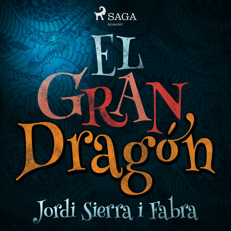 El Gran dragón af Jordi Sierra i Fabra