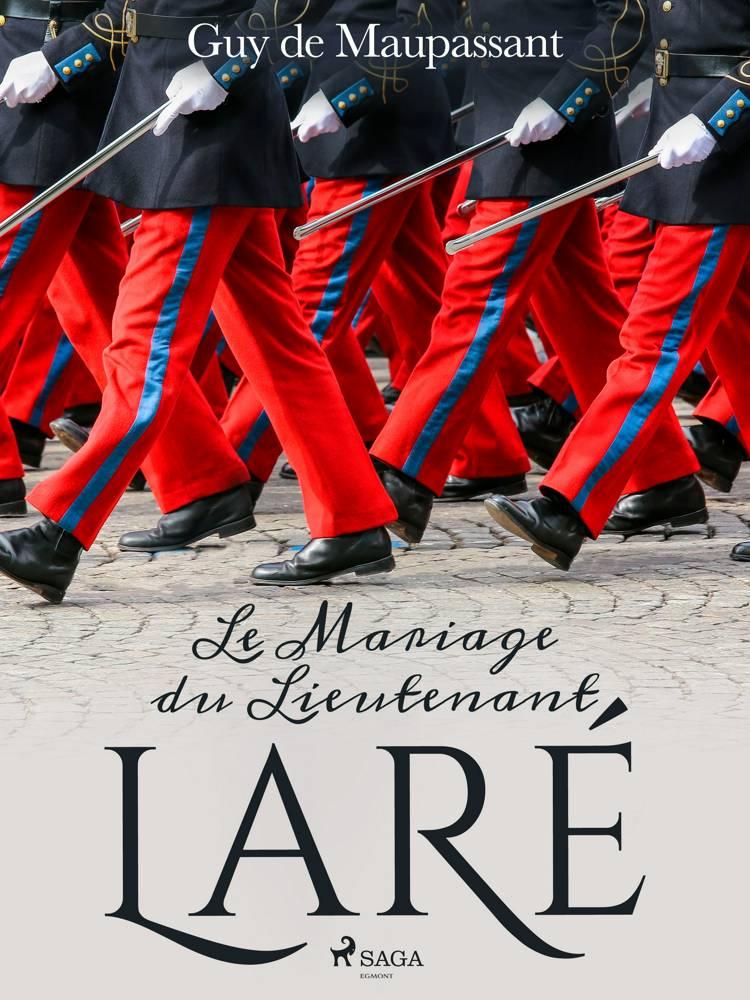 Le Mariage du Lieutenant Laré af Guy de Maupassant