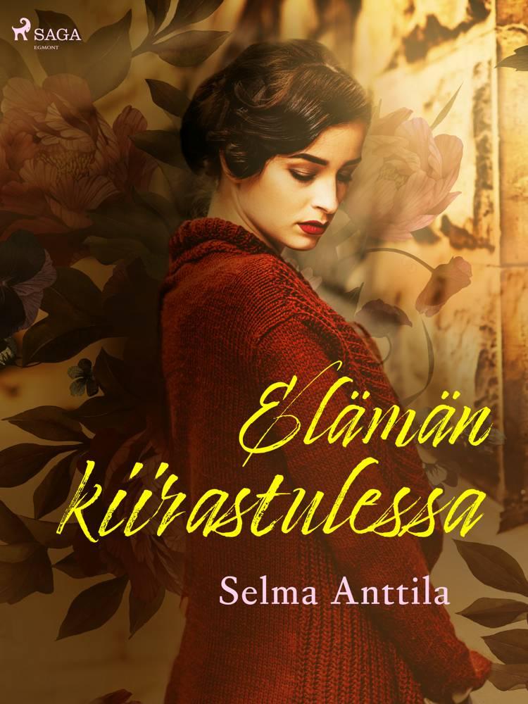 Elämän kiirastulessa af Selma Anttila