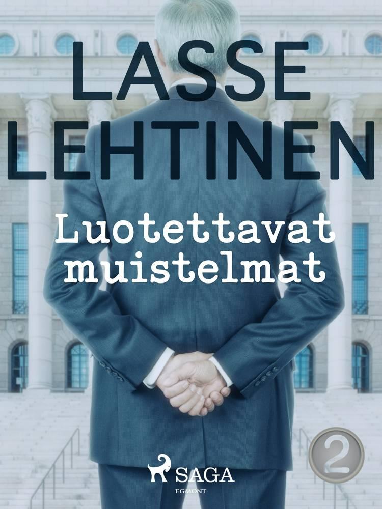 Luotettavat muistelmat 2 af Lasse Lehtinen