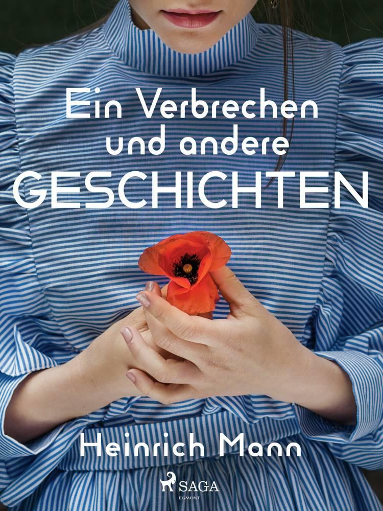 Ein Verbrechen und andere Geschichten af Heinrich Mann