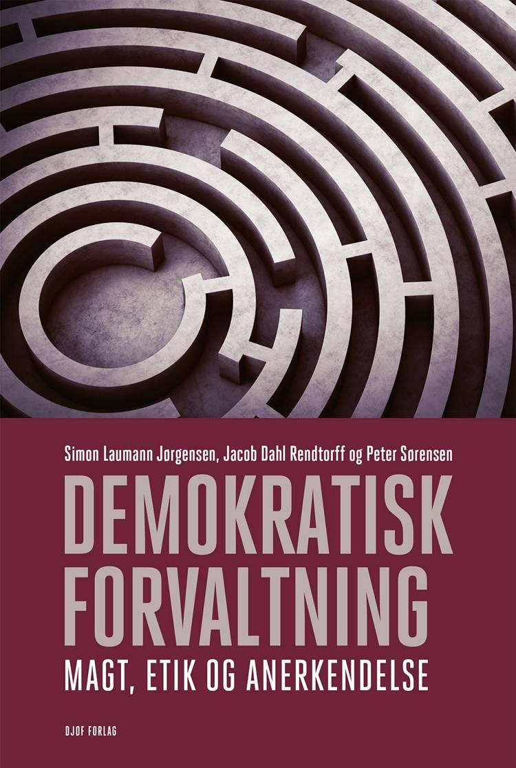 Demokratisk Forvaltning af Simon Laumann Jørgensen og Jacob Dahl Rendtorff og Peter Sørensen