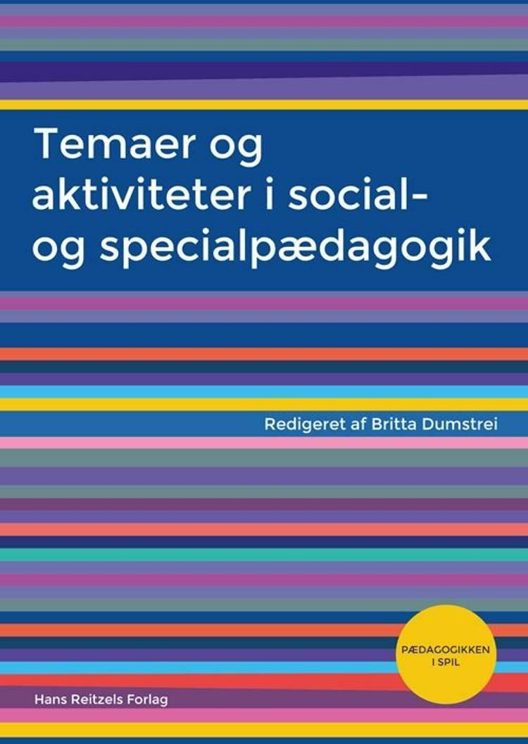 Temaer og aktiviteter i social- og specialpædagogik af Mette Bladt, Jan Ankerstjerne og Christoffer Dejgaard m.fl.