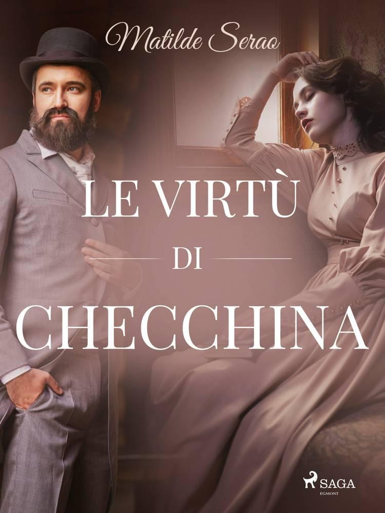 Le virtù di Checchina af Matilde Serao